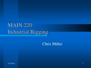 MAIN 220  Industrial Rigging