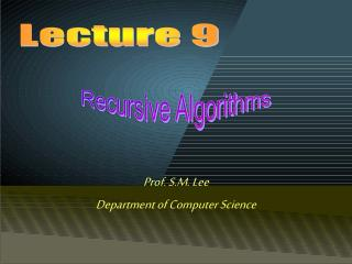 Prof. S.M. Lee Department of Computer Science
