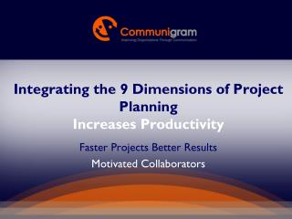 Integrating the 9 Dimensions of Project Planning   I ncreases Productivity