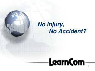 No Injury,         No Accident?