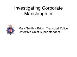 Investigating Corporate Manslaughter