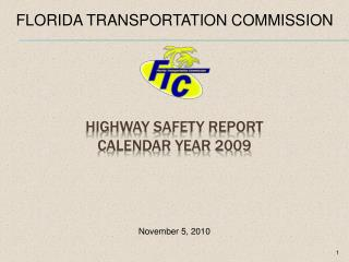 HIGHWAY  SAFETY REPORT  CALENDAR YEAR 2009