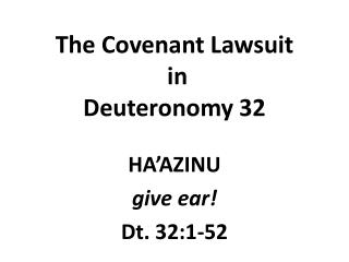 The Covenant Lawsuit  in  Deuteronomy 32