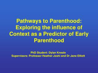 Pathways to Parenthood: Exploring the influence of Context as a Predictor of Early Parenthood