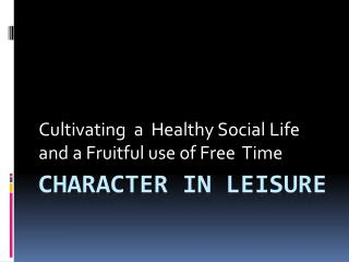 Character in Leisure