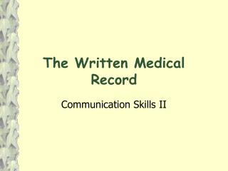 The Written Medical Record
