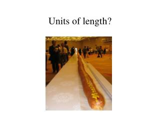 Units of length?