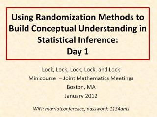 Using Randomization Methods to Build Conceptual Understanding in Statistical Inference: Day 1