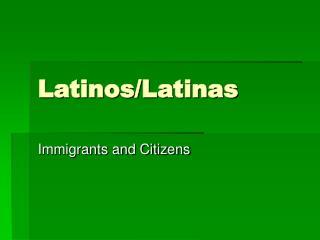 Latinos/Latinas