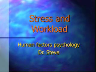 Stress and Workload