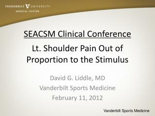 SEACSM Clinical Conference I Lt. Shoulder Pain Out of  Proportion to the Stimulus