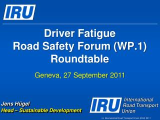 Driver Fatigue  Road Safety Forum (WP.1)  Roundtable