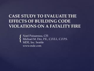 Case study to evaluate  the effects  oF  building code violations  on a  fatality fire