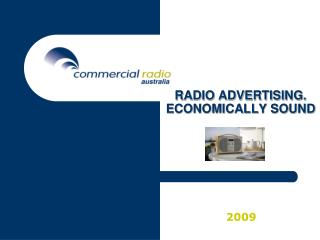 RADIO ADVERTISING. ECONOMICALLY SOUND 2009