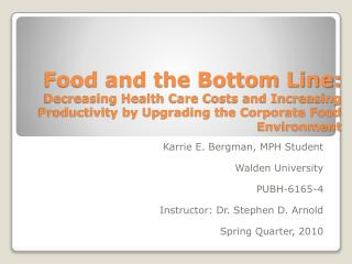 Food and the Bottom Line:  Decreasing Health Care Costs and Increasing Productivity by Upgrading the Corporate Food Env