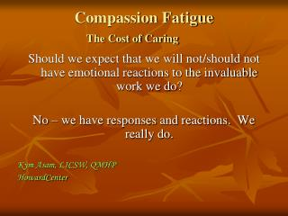 Compassion Fatigue The Cost of Caring