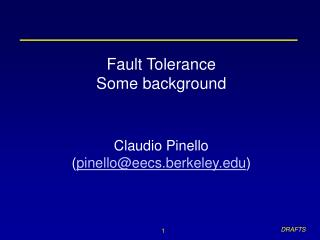 Fault Tolerance Some background