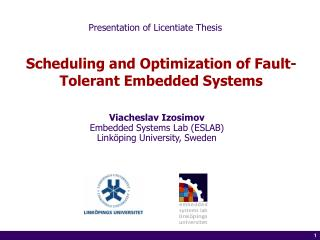 Scheduling and Optimization of Fault-Tolerant Embedded Systems