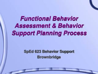 Functional Behavior Assessment & Behavior Support Planning Process