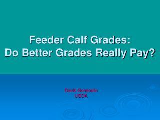 Feeder Calf Grades: Do Better Grades Really Pay?
