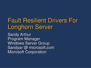 Fault Resilient Drivers For Longhorn Server