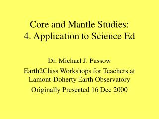 Core and Mantle Studies: 4. Application to Science Ed