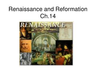 Renaissance and Reformation Ch.14