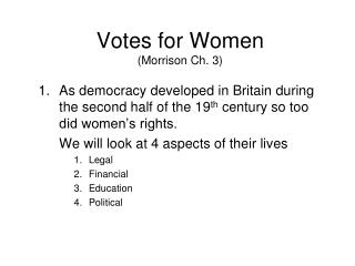 Votes for Women (Morrison Ch. 3)