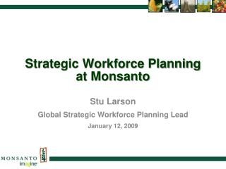 Strategic Workforce Planning at Monsanto