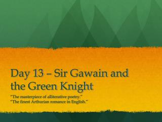 Day 13 � Sir Gawain and the Green Knight
