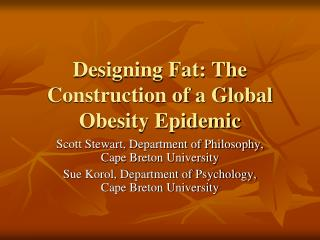 Designing Fat: The Construction of a Global Obesity Epidemic