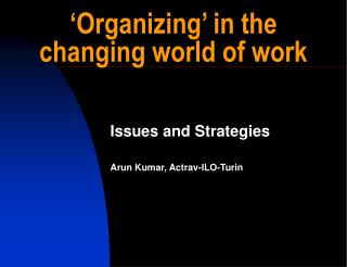 �Organizing� in the changing world of work