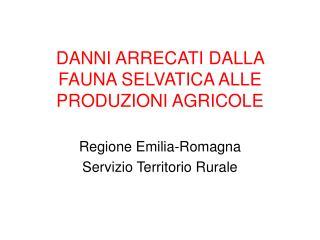 DANNI ARRECATI DALLA FAUNA SELVATICA ALLE PRODUZIONI AGRICOLE