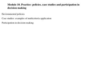 Module 10. Practice: policies, case studies and participation in decision making