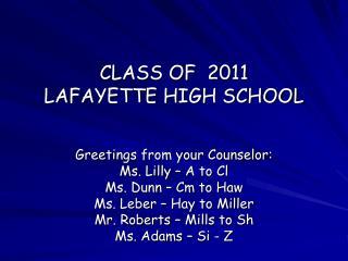 CLASS OF  2011 LAFAYETTE HIGH SCHOOL