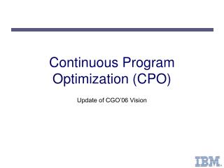 Continuous Program Optimization (CPO)