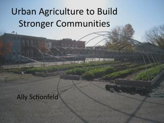 Urban Agriculture to Build Stronger Communities