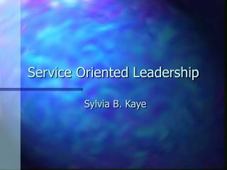 Service Oriented Leadership