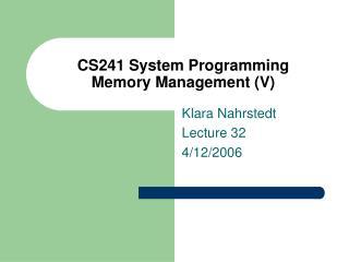 CS241 System Programming Memory Management (V)