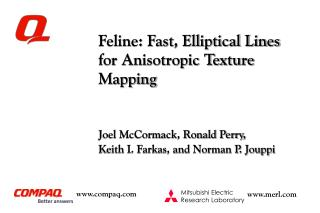 Feline: Fast, Elliptical Lines for Anisotropic Texture Mapping
