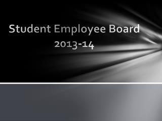 Student Employee Board 2013-14