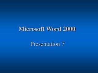 Microsoft Word 2000 Presentation 7