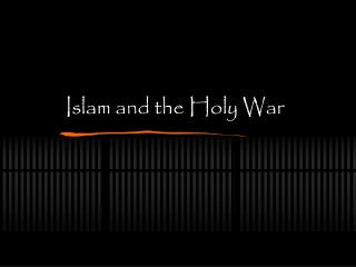 Islam and the Holy War