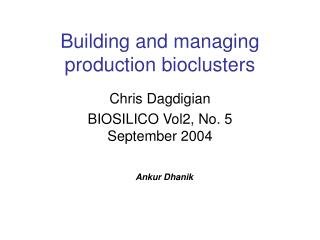 Building and managing production bioclusters