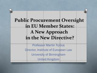 Public Procurement Oversight  in EU Member States:  A New Approach  in the New Directive?