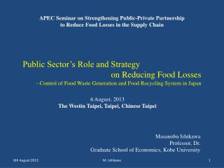 Public Sector's Role and Strategy on Reducing Food Losses - Control of Food Waste Generation and Food Recycling System