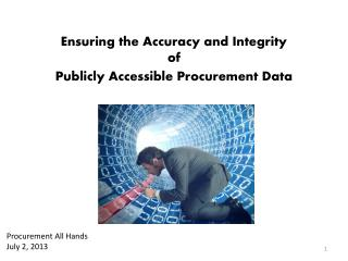Ensuring the Accuracy and Integrity  o f Publicly  Accessible Procurement Data