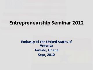 Entrepreneurship Seminar 2012
