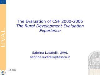 The Evaluation of CSF 2000-2006 The Rural Development Evaluation Experience