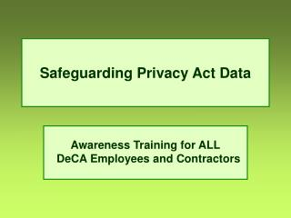 Safeguarding Privacy Act Data